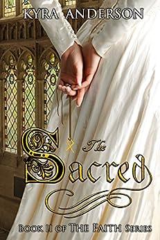 The Sacred (The Faith Book 2) by [Anderson, Kyra]