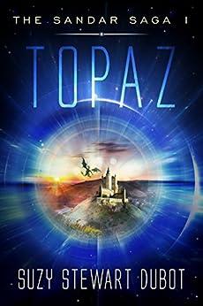 Topaz: The Sandar Saga 1 by [Stewart Dubot, Suzy]