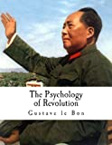 The Psychology of Revolution, Gustave Le Bon, 1490935118