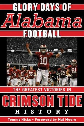 Glory Days: Memorable Games in Alabama Football (University Alabama Day Game)