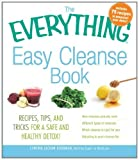 img - for The Everything Easy Cleanse Book: Recipes, tips, and tricks for a safe and healthy detox! by Goodman Lechan, Cynthia (2011) Paperback book / textbook / text book