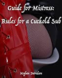 Guide For Mistress: Rules for a Cuckold Sub