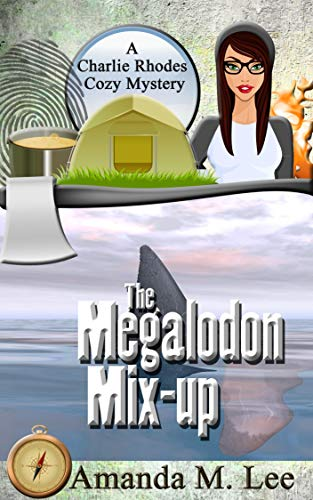Dynamic Mix System - The Megalodon Mix-Up (A Charlie Rhodes Cozy Mystery Book 4)