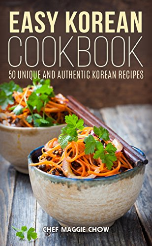 Easy korean cookbook 50 unique and authentic korean recipes korean easy korean cookbook 50 unique and authentic korean recipes korean cookbook korean recipes forumfinder Choice Image