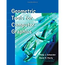 Geometric Tools for Computer Graphics (The Morgan Kaufmann Series in Computer Graphics) by Philip Schneider (2002-10-10)