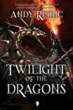Twilight of the Dragons (Blood Dragon Empire)