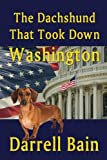 img - for The Dachshund That Took Down Washington book / textbook / text book