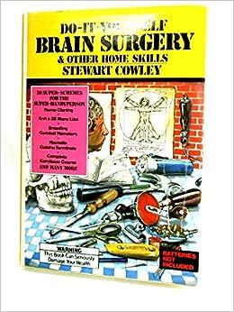 Advanced do it yourself brain surgery stewart cowley 9780584400106 advanced do it yourself brain surgery stewart cowley 9780584400106 amazon books solutioingenieria Images