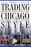 img - for Trading Chicago Style: Secrets of Today's Top Traders by Neal Weintraub (1999-07-01) book / textbook / text book