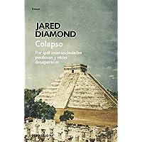 Colapso: Por qué unas sociedades perduran y otras desaparecen (ENSAYO-HISTORIA)