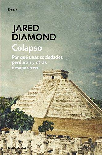 Colapso : por qué unas sociedades sobreviven y otras desaparecen (ENSAYO-HISTORIA, Band 26202)