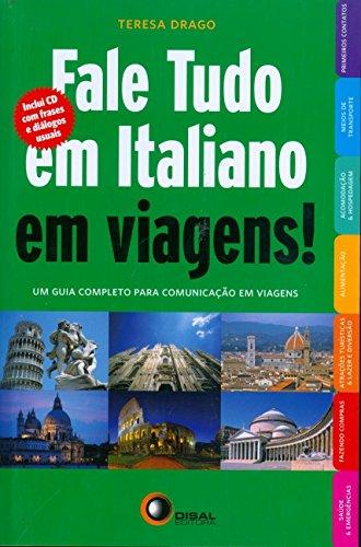 Fale Tudo em Italiano em Viagens! (+ CD Audio): Um guia completo para comunicação em viagens
