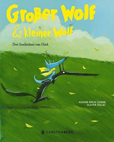 Großer Wolf & kleiner Wolf - Drei Geschichten vom Glück