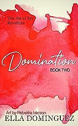 Domination (The Art of D/s Rewritten Book 2)