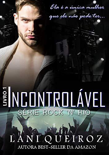 Incontrolável (Série Rock'n Rio Livro 1)