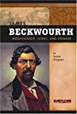 Front cover for the book James Beckwourth: Mountaineer, Scout, and Pioneer by Susan R. Gregson