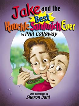 Jake and the Knuckle Sandwich (The Adventures of Jake) by [Callaway, Phil]
