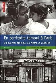 En territoire tamoul à Paris : Un quartier ethnique au métro La Chapelle par Aude Mary