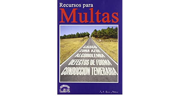 RECURSOS PARA MULTAS. INCLUYE LEY SEGURIDAD VIAL: FRANCISCO A. RIVAS MEDINA: 9788460976172: Amazon.com: Books