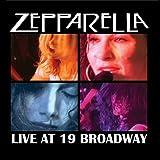 Zepparella Live At 19 Broadway
