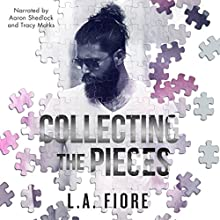 Collecting the Pieces Audiobook by L. A. Fiore Narrated by Tracy Marks, Aaron Shedlock