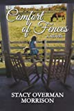 Comfort of Fences, Stacy Overman Morrison, 1939927560