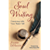 """Soul Writing: Conversing With Your Higher Self"""""""