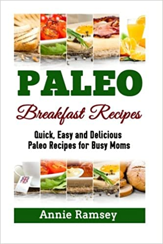 Book Paleo Breakfast Recipes: Quick, Easy and Delicious Paleo Recipes for Busy Moms