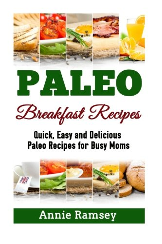 Paleo Breakfast Recipes Quick Delicious