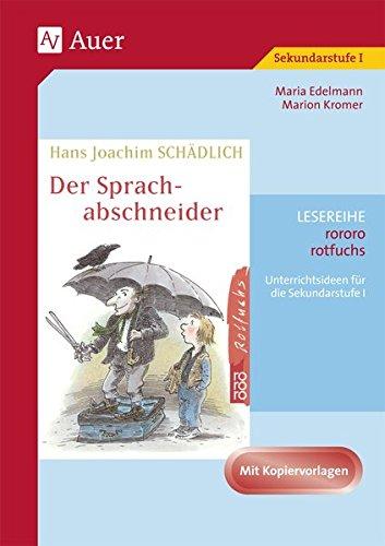 Hans Joachim Schädlich: Der Sprachabschneider: Unterrichtsideen und Kopiervorlagen für die Sekundarstufe I (5. bis 10. Klasse)