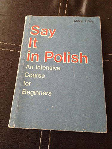 Say it in Polish: An intensive course for beginners