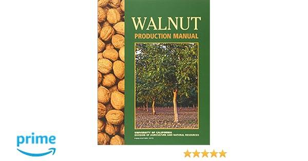 walnut production manual david d ramos 9781879906273 amazon com rh amazon com walnut production manual pdf walnut production manual pdf