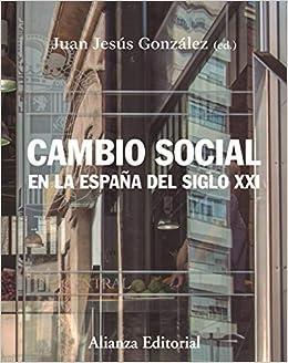 Cambio social en la España del siglo XXI: Tercera edición: 375 Manuales: Amazon.es: González, Juan Jesús: Libros