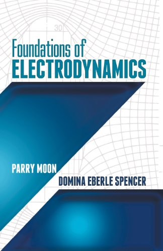Foundations of Electrodynamics (Dover Books on Electrical Engineering)