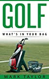 Golf: What's in your Bag (golf equipment Book 5)