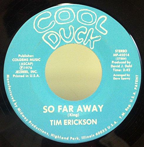 Tim Erickson When I'm Gone / So Far Away 45 rpm single