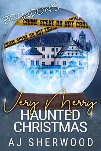 Brandon's Very Merry Haunted Christmas (A Snow Globe Christmas Book 11) by [Sherwood, AJ ]