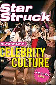 Starstruck an encyclopedia of celebrity culture