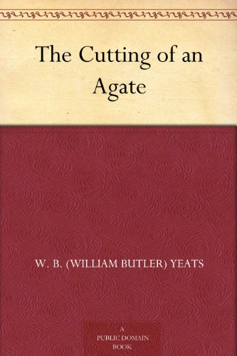 Amazon the cutting of an agate ebook w b william butler the cutting of an agate by yeats w b william butler fandeluxe Images