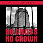 No Cross, No Crown: The Great Challenge | William Penn,Ivan W Martin (translator)