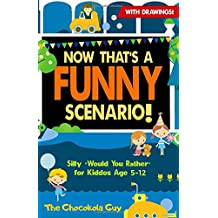 """Now That's A Funny Scenario!: Silly """"Would You Rather"""" Jokes for Kiddos Age 5-12 (Fourth Edition)"""