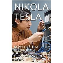 NIKOLA  TESLA: REVOLUÇÃO DA ELETRICIDADE (Portuguese Edition)