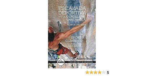 ESCALADA DEPORTIVA EN LA CORDILLERA CANTÁBRICA. 4000 VÍAS.: + ...