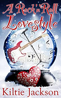 A Rock 'n' Roll Lovestyle (The Lovestyle Series Book 1) by [Jackson, Kiltie]
