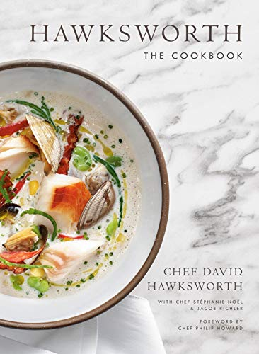 Hawksworth: The Cookbook by David Hawksworth, Jacob Richler, Stéphanie Nöel