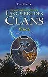 La guerre des clans, cycle III - tome 01 : Vision (01)