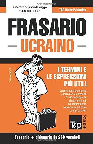 Frasario Italiano-Ucraino e mini dizionario da 250 vocaboli (Italian Edition) PDF