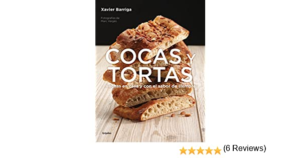 Cocas y tortas: Hechas en casa y con el sabor de siempre eBook: Xavier Barriga: Amazon.es: Tienda Kindle