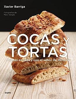 Cocas y tortas: Hechas en casa y con el sabor de siempre (Spanish Edition