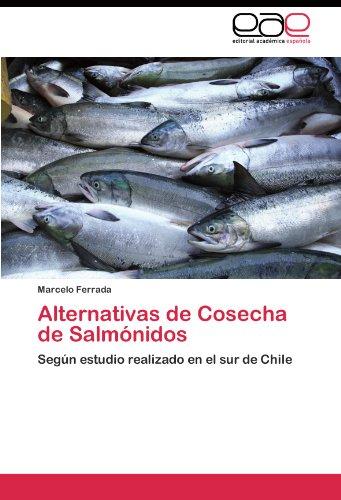 Descargar Libro Alternativas De Cosecha De Salmónidos Ferrada Marcelo